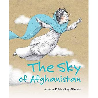 The Sky of Afghanistan by Ana A de Eulate - Sonja Wimmer - 9788415503