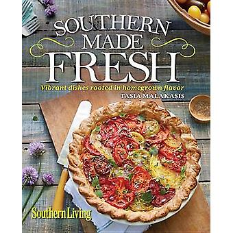 Southern Living Southern Made Fresh - Vibrant Dishes Rooted in Homegro