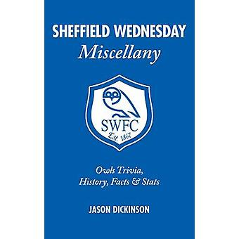 Sheffield Wednesday Miscellany - Owls Trivia - History - Facts & Stats