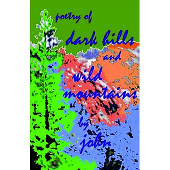 dark hills and wild mountains by Peterson & John
