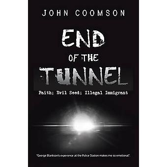 End of the Tunnel Faith Evil Seed Illegal Immigrant by Coomson & John