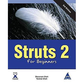 Struts 2 for Beginners 3rd Edition by Shah & Sharanam