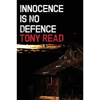 Innocence Is No Defence by Read & Tony