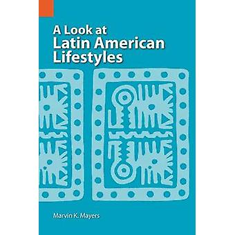 A Look at Latin American Lifestyles by Mayers & Marvin Keene