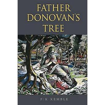FATHER DONOVANS TREE by KEMBLE & FRANCIS