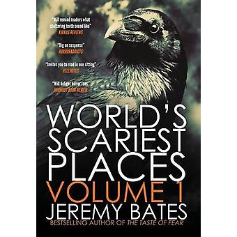 Worlds Scariest Places Volume One Suicide Forest  The Catacombs by Bates & Jeremy