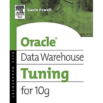 Oracle Data Warehouse Tuning for 10g by Powell & Gavin