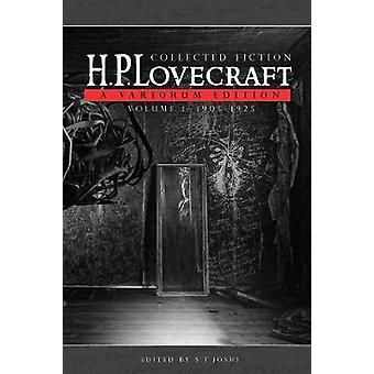 Collected Fiction Volume 1 19051925 A Variorum Edition by Lovecraft & H. P.