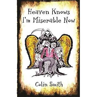 Heaven Knows Im Miserable Now by Smith & Colin