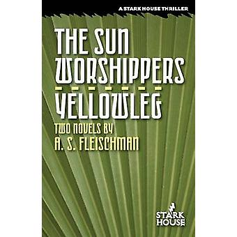 The Sun Worshippers  Yellowleg by Fleischman & A. S.
