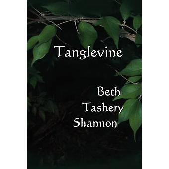 Tanglevine by Shannon & Beth Tashery