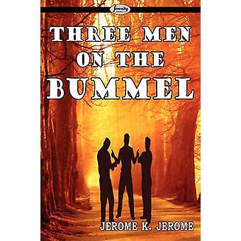 Three Men on the Bummel by Jerome & Jerome K.