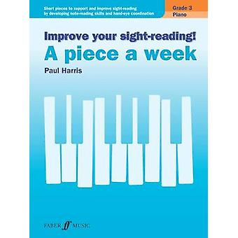 Improve Your Sight-Reading! - A Piece a Week Piano - Grade 3 by Paul H