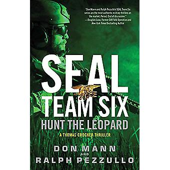 SEAL Team Six - Hunt the Leopard by Don Mann - 9780316556354 Book