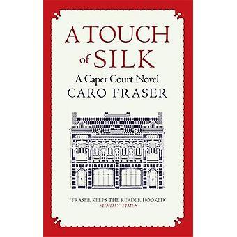 A Touch of Silk by Caro Fraser - 9780749025823 Book