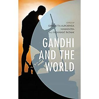 Gandhi and the World de Debidatta Aurobinda Mahapatra - 9781498576390