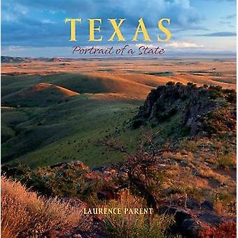 Texas - Portrait of a State by Laurence Parent - 9781513262185 Book