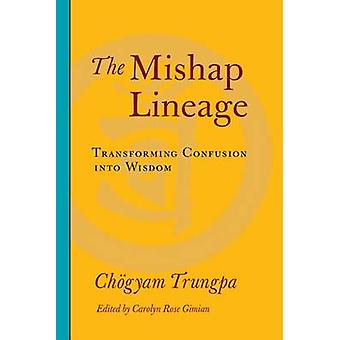 The Mishap Lineage by Chogyam Trungpa - 9781590307137 Book