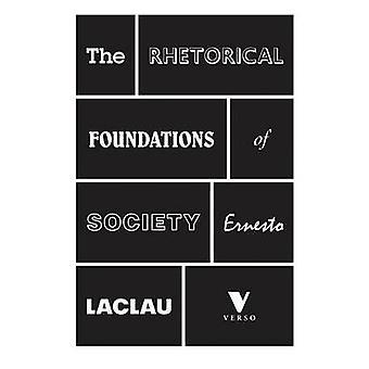 The Rhetorical Foundations of Society by Ernesto Laclau - 97817816817