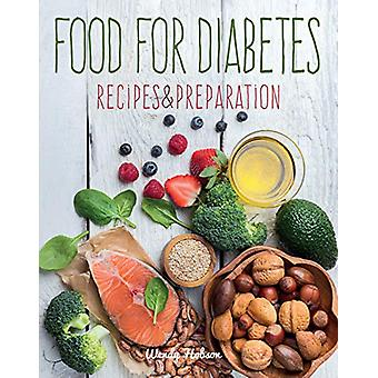 Food for Diabetes - Recipes & Preparation by Wendy Hobson - 978178