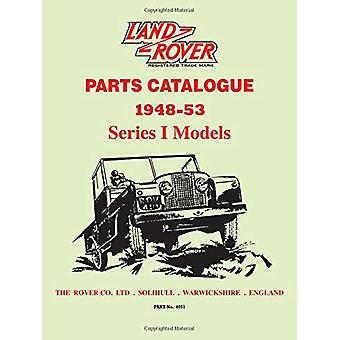 Land Rover Series 1 Parts Catalogues 1948-53 by Brooklands Books Ltd
