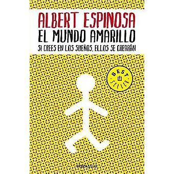 El mundo amarillo by Albert Espinosa - 9788483469071 Book
