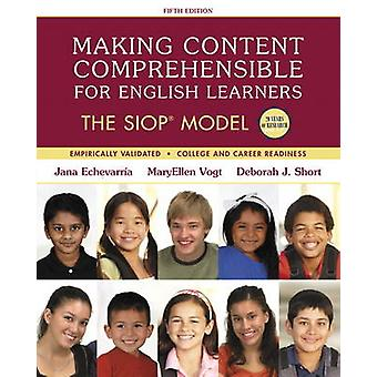Making Content Comprehensible for English Learners  The SIOP Model by MaryEllen Vogt & Jana J Echevarria & Deborah J Short