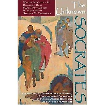 The Unknown Socrates - Translations - with Introductions and Notes - o