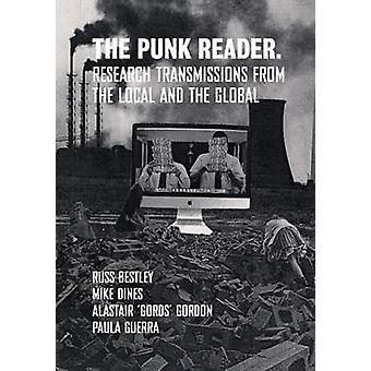 The Punk Reader - Research Transmissions from the Local and the Globa