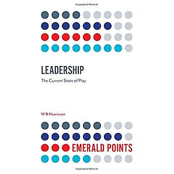 Leadership - The Current State of Play by W. B. Howieson - 97817876978