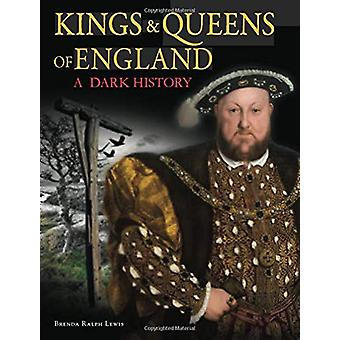 Kings & Queens of England - A Dark History - 1066 to the Present Da