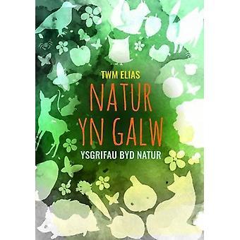 Natur yn Galw - Ysgrifau Byd Natur by Twm Elias - 9781845276591 Book