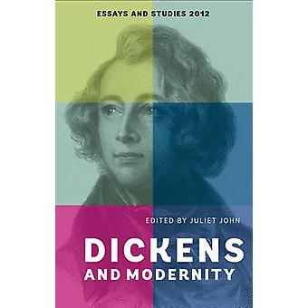 Dickens and Modernity by Juliet John - 9781843843269 Book