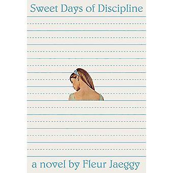 Sweet Days of Discipline by Fleur Jaeggy - 9780811229036 Book