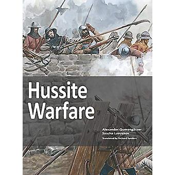 Hussite Warfare - The Armies - Equipment - Tactics and Campaigns 1419-