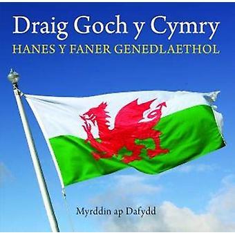 Cyfres Celc Cymru - Draig Goch y Cymry - Hanes y Faner Genedlaethol by