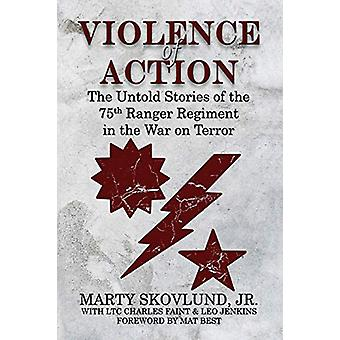 Violence of Action - The Untold Stories of the 75th Ranger Regiment in