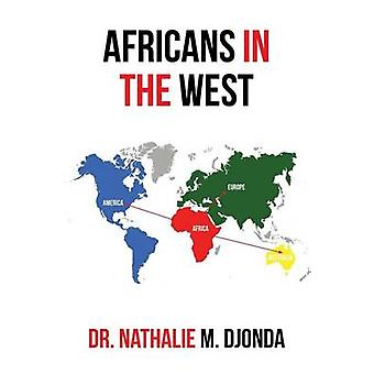 Africans in the West by Nathalie M Djonda - 9781493149155 Book