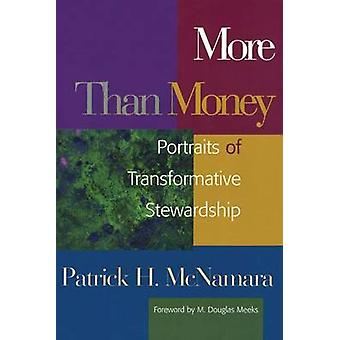 More Than Money - Portraits of Transformative Stewardship by Patrick H