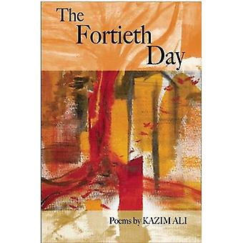 The Fortieth Day by Ali Kazim - 9781934414040 Book