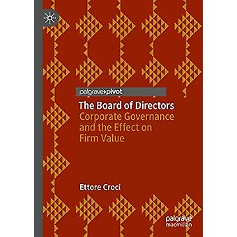 The Board of Directors - Corporate Governance and the Effect on Firm V