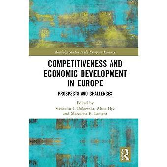 Kilpailukyky ja taloudellinen kehitys Euroopassa editointi Slawomir I Bukowski & Edited by Alina Hyz & Edited by Marzanna B Lament