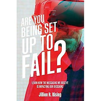 Are You Being Set Up To Fail by Jillion R. Rising