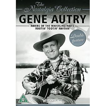 Gene Autry - The Nostalgia Collection: Gene Autry - Riders of the Whistling Pines/Rootin' Tootin' Rhythm [DVD] USA import