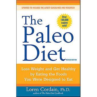 Le régime Paléo - perdre du poids et retrouver la santé en mangeant les aliments vous W
