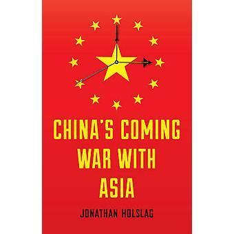 Cina venendo guerra con Asia da Jonathan Holslag - 9780745688251 libro