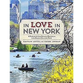 Verliebt in New York - ein Reisender Führer zu den romantischsten Destinat