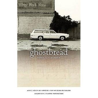 Ghostbread av Sonja Livingston - 9780820333984 bok