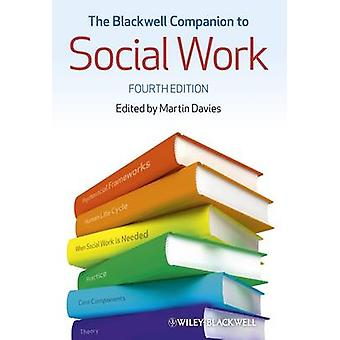 The Blackwell Companion to Social Work (4th Revised edition) by Marti