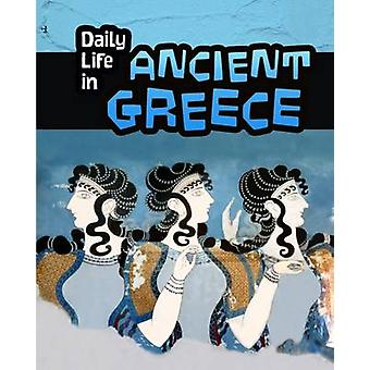 Vida cotidiana en la antigua Grecia por Don Nardo - libro 9781406288148